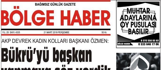 21/03/2019 TARİHLİ BÖLGE HABER GAZETESİ... SABAH BAYİLERDE...