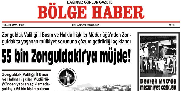 22 HAZİRAN CUMA 2018 BÖLGE HABER GAZETESİ... SABAH BAYİLERDE....