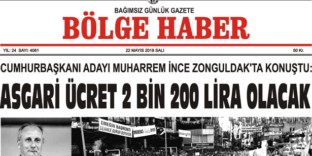 22 MAYIS 2018 SALI BÖLGE HABER GAZETESİ SABAH BAYİLERDE...