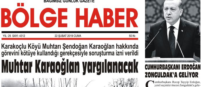 22/02/2019 TARİHLİ BÖLGE HABER GAZETESİ... SABAH BAYİLERDE...