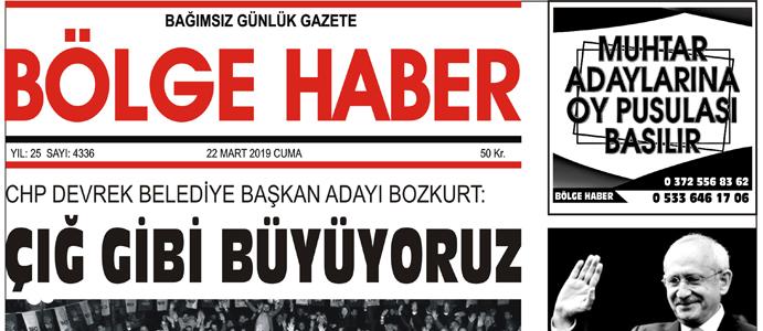 22/03/2019 TARİHLİ BÖLGE HABER GAZETESİ... SABAH BAYİLERDE...