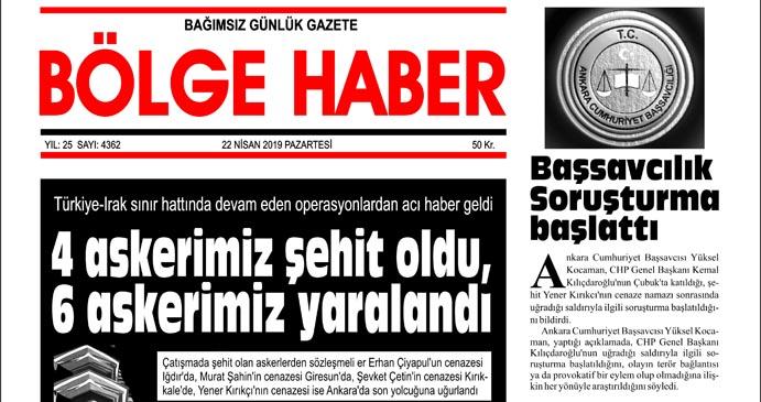 22/04/2019 TARİHLİ BÖLGE HABER GAZETESİ... SABAH BAYİLERDE...