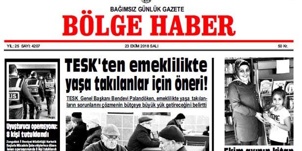 23 EKİM SALI 2018 BÖLGE HABER GAZETESİ... SABAH BAYİLERDE....