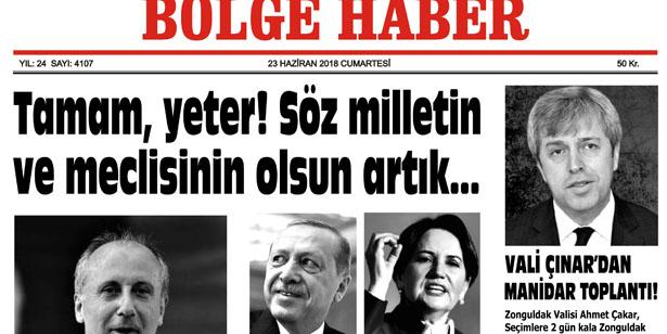 23 HAZİRAN CUMARTESİ  2018 BÖLGE HABER GAZETESİ... SABAH BAYİLERDE....