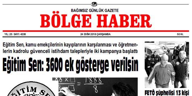 24 EKİM ÇARŞAMBA 2018 BÖLGE HABER GAZETESİ... SABAH BAYİLERDE....