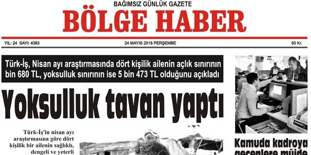 24 MAYIS 2018 PERŞEMBE BÖLGE HABER GAZETESİ SABAH BAYİLERDE...