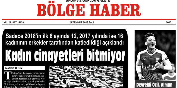 24 TEMMUZ SALI 2018 BÖLGE HABER GAZETESİ... SABAH BAYİLERDE....