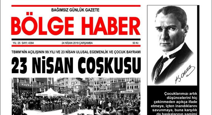 24/04/2019 TARİHLİ BÖLGE HABER GAZETESİ... SABAH BAYİLERDE...