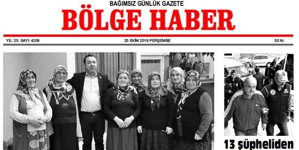 25 EKİM PERŞEMBE 2018 BÖLGE HABER GAZETESİ... SABAH BAYİLERDE....