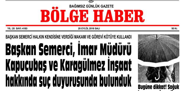 25 EYLÜL SALI 2018 BÖLGE HABER GAZETESİ... SABAH BAYİLERDE....