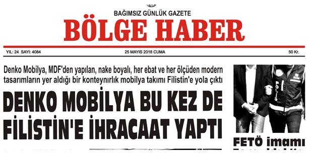 25 MAYIS 2018 CUMA BÖLGE HABER GAZETESİ SABAH BAYİLERDE...