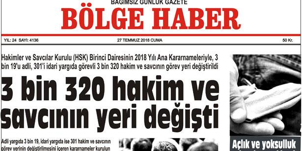 27 TEMMUZ CUMA 2018 BÖLGE HABER GAZETESİ... SABAH BAYİLERDE....