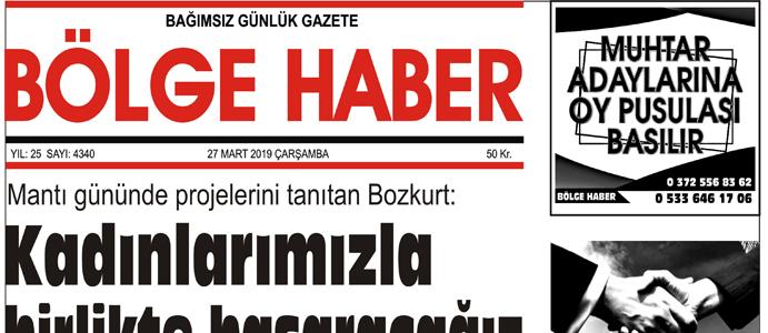 27/03/2019 TARİHLİ BÖLGE HABER GAZETESİ... SABAH BAYİLERDE...