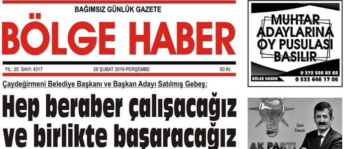 28/02/2019 TARİHLİ BÖLGE HABER GAZETESİ... SABAH BAYİLERDE...