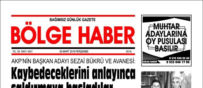 28/03/2019 TARİHLİ BÖLGE HABER GAZETESİ... SABAH BAYİLERDE...
