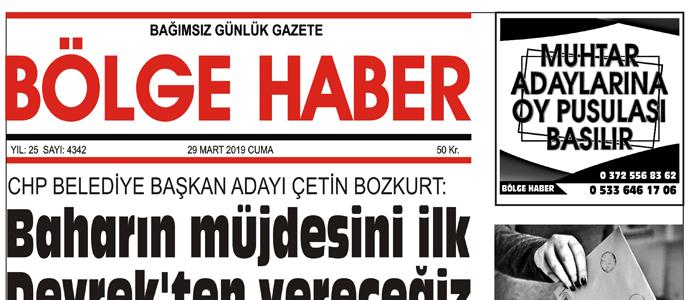 29/03/2019 TARİHLİ BÖLGE HABER GAZETESİ... SABAH BAYİLERDE...
