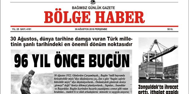 30 AĞUSTOS PERŞEMBE 2018 BÖLGE HABER GAZETESİ... SABAH BAYİLERDE....