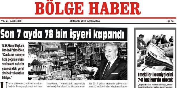 30 MAYIS 2018 ÇARŞAMBA BÖLGE HABER GAZETESİ SABAH BAYİLERDE...