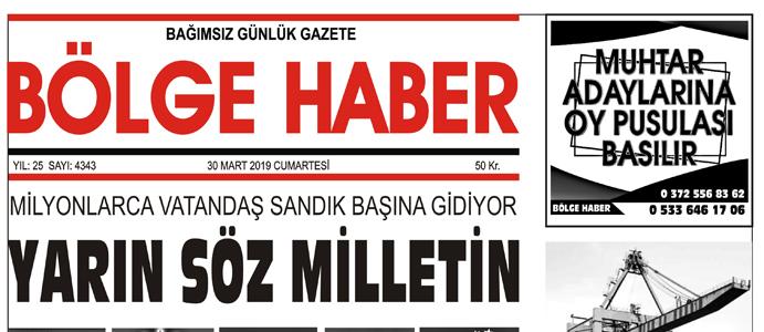 30/03/2019 TARİHLİ BÖLGE HABER GAZETESİ... SABAH BAYİLERDE...