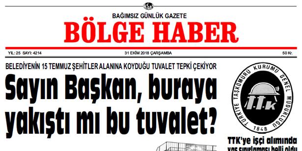 31 EKİM ÇARŞAMBA 2018 BÖLGE HABER GAZETESİ... SABAH BAYİLERDE....
