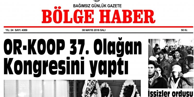 8 MAYIS 2018 SALI BÖLGE HABER GAZETESİ SABAH BAYİLERDE...