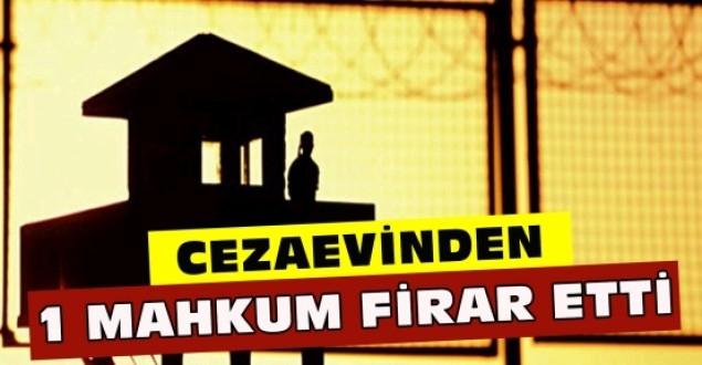 CEZAEVİNDEN FİRAR ETTİ, HER YERDE ARANIYOR