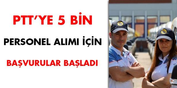 PTT'YE 5 BİN PERSONEL ALIMI İÇİN BAŞVURULAR BAŞLADI