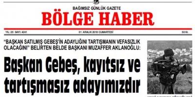 01 ARALIK CUMARTESİ 2018 BÖLGE HABER GAZETESİ... SABAH BAYİLERDE...