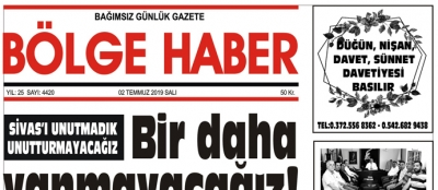 02/07/2019 TARİHLİ BÖLGE HABER GAZETESİ... SABAH BAYİLERDE...
