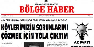 06 ARALIK PERŞEMBE 2018 BÖLGE HABER GAZETESİ... SABAH BAYİLERDE...