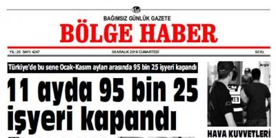 08 ARALIK CUMARTESİ 2018 BÖLGE HABER GAZETESİ... SABAH BAYİLERDE...