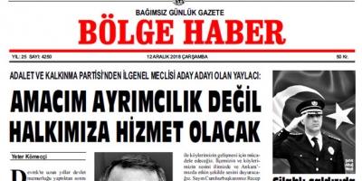 12 ARALIK ÇARŞAMBA 2018 BÖLGE HABER GAZETESİ... SABAH BAYİLERDE...
