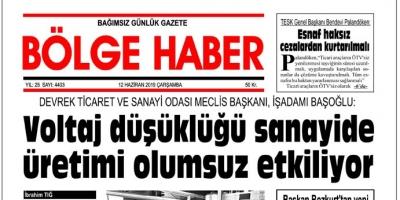 12/06/2019 TARİHLİ BÖLGE HABER GAZETESİ... SABAH BAYİLERDE...