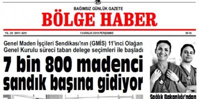 13 ARALIK PERŞEMBE 2018 BÖLGE HABER GAZETESİ... SABAH BAYİLERDE....