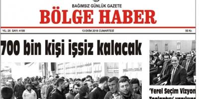 13 EKİM CUMARTESİ 2018 BÖLGE HABER GAZETESİ... SABAH BAYİLERDE....