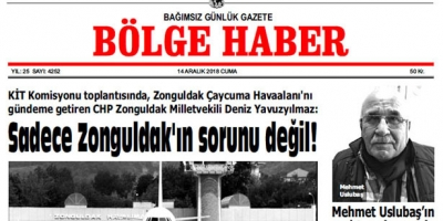 14 ARALIK CUMA 2018 BÖLGE HABER GAZETESİ... SABAH BAYİLERDE...