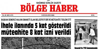 14 EYLÜL CUMA 2018 BÖLGE HABER GAZETESİ... SABAH BAYİLERDE....