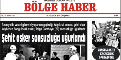15 AĞUSTOS ÇARŞAMBA 2018 BÖLGE HABER GAZETESİ... SABAH BAYİLERDE....
