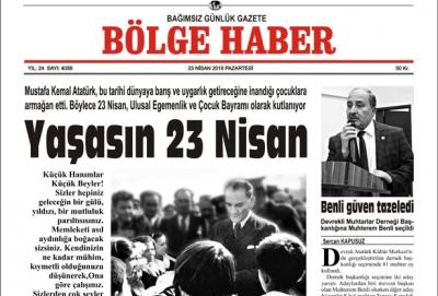 23 NİSAN 2018 BÖLGE HABER GAZETESİ SABAH BAYİLERDE...