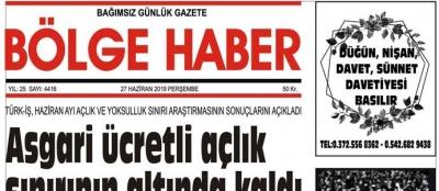 27/06/2019 TARİHLİ BÖLGE HABER GAZETESİ... SABAH BAYİLERDE...