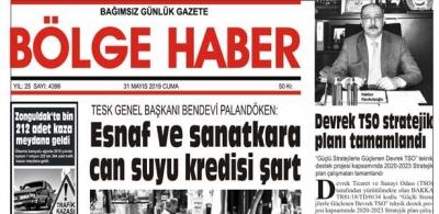 31/05/2019 TARİHLİ BÖLGE HABER GAZETESİ... SABAH BAYİLERDE...