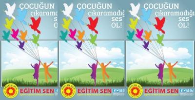 EĞİTİM SEN 'ÇOCUĞUN ÇIKARAMADIĞI SES OL' KAMPANYASI BAŞLATTI